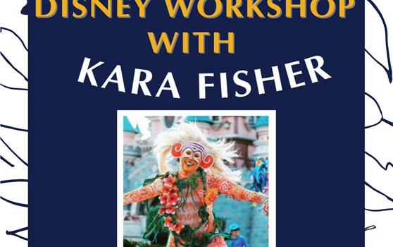 Disney Workshop with Kara Fisher – Friday 22nd Jan 2021