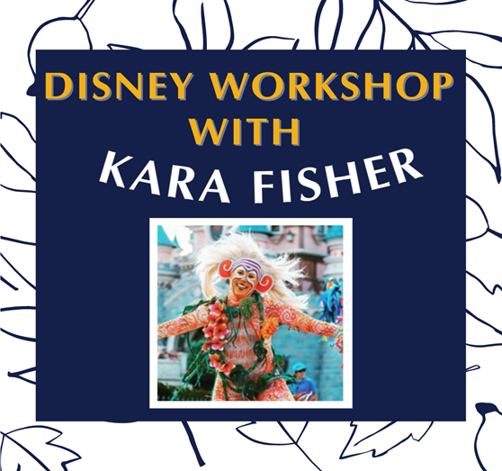 Disney Workshop with Kara Fisher – Friday 22nd Jan 2021